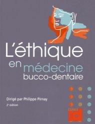 Dernières parutions sur Gestion du cabinet, L'éthique en médecine bucco-dentaire