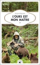 Dernières parutions sur Ours, L'ours est mon maître