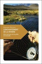 Dernières parutions sur Récits de pêche, L'enchantement de la rivière