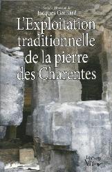 Dernières parutions sur Travail de la pierre, L'exploitation traditionnelle de la pierre des charentes