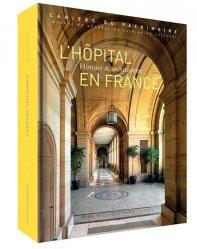 Dernières parutions sur Architecture industrielle, L'hôpital en France