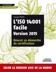 Dernières parutions sur Éthique, normes et indicateurs, L'iso 14001 facile version 2015 réussir sa démarche de certification