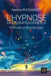 Dernières parutions sur Hypnothérapie - Relaxation, L'hypnose multidimensionnelle. Méthode et témoignages