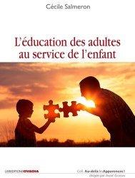 Dernières parutions dans Au-delà des apparences !, L'éducation des adultes au service de l'enfant