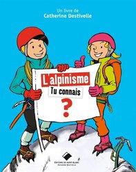 Dernières parutions sur Vie des montagnes, L'alpinisme, tu connais ?