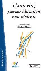 Dernières parutions dans Savoir communiquer, L'autorité pour une éducation non-violente. Autoriser à grandir !