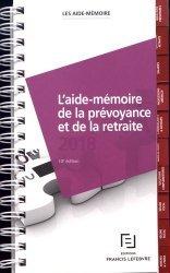 Dernières parutions sur Retraite, L'aide-mémoire de la prévoyance et de la retraite. Edition 2018