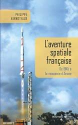 Dernières parutions sur Astrophysique - Explorations spatiales, L'aventure spatiale française