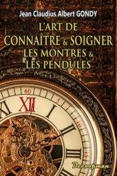 Dernières parutions sur Horlogerie, L'art de connaître et soigner les montres et les pendules