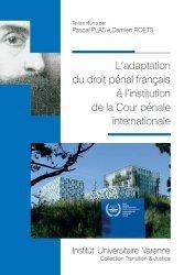 Dernières parutions dans Transition & justice, L'adaptation du droit pénal français à l'institution de la cour pénale internationale