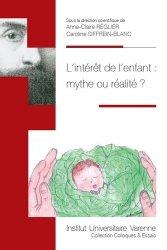 Dernières parutions sur Droit de l'enfant, L'intérêt de l'enfant : mythe ou réalité ? Actes du colloque par le Centre de droit économique et le LDPSC, Aix-Marseille Université, le 4 décembre 2017