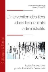 Dernières parutions sur Droit administratif général, L'intervention des tiers dans les contrats administratifs