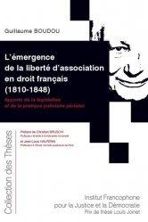 Dernières parutions dans Collection des thèses, L'émergence de la liberté d'association en droit français (1810-1848)