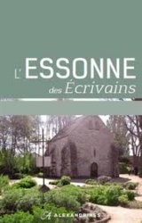 Dernières parutions dans Sur les pas des écrivains, L'Essonne des écrivains. Edition revue et augmentée