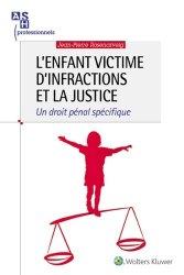Dernières parutions sur Droit pénal des mineurs, L'enfant victime d'infractions et la justice - Un droit spécifique