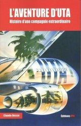 Dernières parutions sur Histoire de l'aviation, L'aventure extraordinaire d'Uta. Histoire d'une compagnie extraordinaire