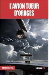 Dernières parutions sur Climatologie-Météorologie, L'avion tueur d'orages