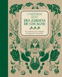 Nouvelle édition L'agenda 2017 des Jardins de Cocagne. 52 recettes pour adopter les légumes mal-aimés
