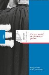 Dernières parutions dans Thèses, L'acte coercitif en procédure pénale