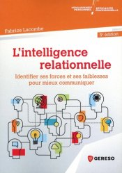 Dernières parutions sur Communication interpersonnelle, L'intelligence relationnelle. Identifier ses forces et ses faiblesses pour mieux communiquer, 5e édition