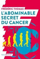 Dernières parutions sur Cancer, L'abominable secret du cancer