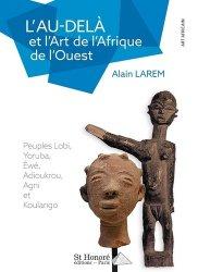 Dernières parutions sur Art africain, L'Au-delà et l'Art de l'Afrique de l'Ouest