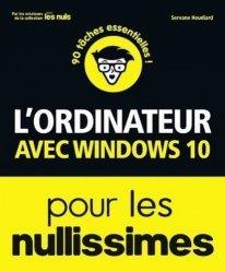 Dernières parutions dans Pour les nullissimes, L'ordinateur pour les nullissimes. 3e édition