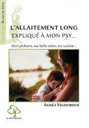 Nouvelle édition L'allaitement long expliqué à mon psy