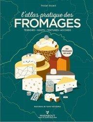 Dernières parutions sur Fromages, L'atlas pratique des fromages. Origines, terroirs, accords