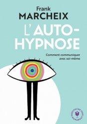Dernières parutions sur Hypnose, L'auto-hypnose