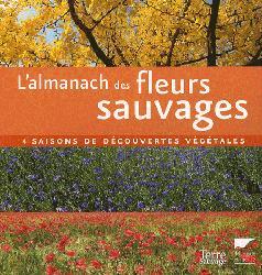 Souvent acheté avec Arbres et forêts, le L'almanach des fleurs sauvages