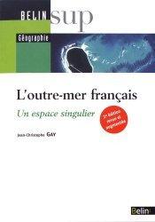 Dernières parutions dans Belin Sup Géographie, L'Outre-Mer français Un espace singulier