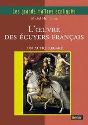Dernières parutions dans Les grands maîtres expliqués, L'oeuvre des écuyers français