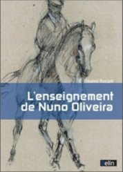 Souvent acheté avec Paroles du maître Nuno Oliviera, le L'enseignement de Nuno Oliveira