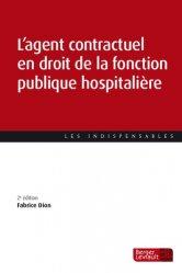 Dernières parutions sur Droit administratif général, L'agent contractuel en droit de la fonction publique hospitalière (2e éd.)
