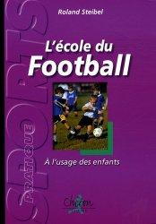 Dernières parutions dans Sport pratique, L'école du football. A l'usage des enfants