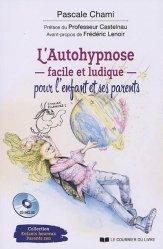 Dernières parutions sur Hypnose médicale, L'autohypnose facile et ludique pour l'enfant et ses parents