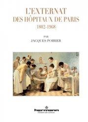 Dernières parutions dans Histoire des sciences, L'externat des hôpitaux de Paris (1802-1868)