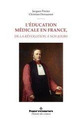 Dernières parutions dans Histoire des sciences, L'éducation médicale en France, de la Révolution à nos jours