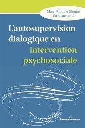 Dernières parutions sur Thérapies familiales, L'autosupervision dialogique en intervention psychosociale