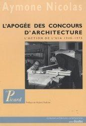 Dernières parutions dans Architectures contemporaines, L'apogée des concours internationaux d'architecture. L'action de l'UIA 1948-1975