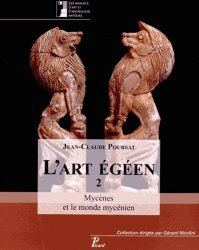 Dernières parutions dans Les manuels d'art et d'archéologie antiques, L'art égéen. Tome 2, Mycènes et le monde mycénien