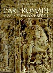 Dernières parutions sur Art romain, L'art romain. Volume 5 : L'art romain tardif et paléochrétien de Constantin à Justinien