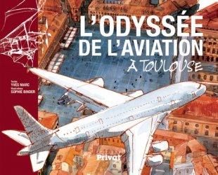 Dernières parutions dans Aviation, L'odyssée de l'aviation à Toulouse