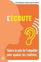 Dernières parutions sur Communication interpersonnelle, L'écoute. Suivre la voie de l'empathie pour apaiser les relations, 4e édition actualisée