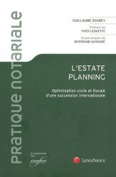 Dernières parutions dans Pratique notariale, L'Estate planning. Optimisation civile et fiscale d'une succession internationale