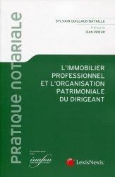 Dernières parutions dans Pratique notariale, L'immobilier professionnel et l'organisation patrimoniale du dirigeant