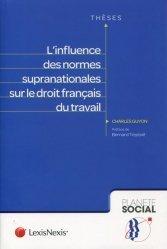 Dernières parutions sur Code du travail, L'influence des normes supra-nationales sur le droit français du travail