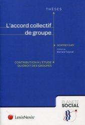 Dernières parutions dans Planète social Thèses, L'accord collectif de groupe. Contribution à l'étude du droit des groupes
