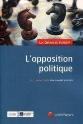 Dernières parutions dans Les cahiers du ForInCIP, L'opposition politique. 1er forum, 19 et 20 juin 2015